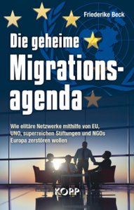 Friederike Beck: Die geheime Migrationsagenda