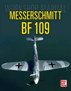 Messerschmitt Bf 109 - Workshop Manual