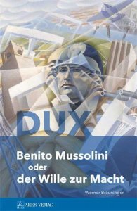 Bräuninger, Werner: DUX - Benito Mussolini