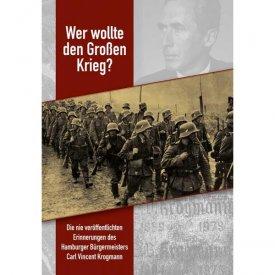 Krogmann, Carl V.: Wer wollte den Großen Krieg?