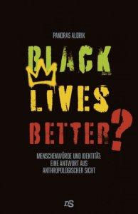 Black Lives Better? Menschenwürde und Identität: Eine Antwort aus anthropologischer Sicht