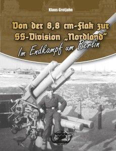 Klaus Grotjahn - Von der 8,8 cm Flak zur SS-Div.