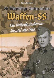 Bartesch, Martin: Als Siebenbürger Sachse bei der Waffen-SS - Neuauflage