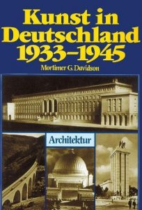 Kunst in Deutschland 1933-1945 Band 3 Architektur