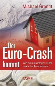 Grandt, Guido: Der Euro-Crash kommt